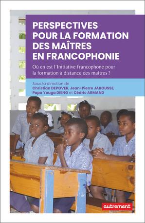 Perspectives pour la formation des maîtres en Francophonie