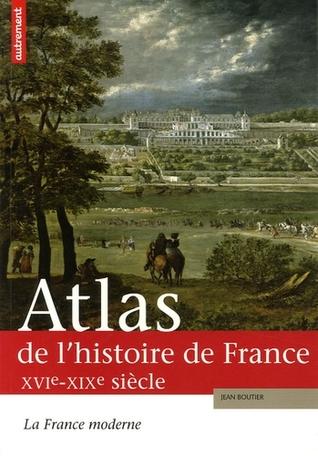 Atlas de l'histoire de France XVIe-XIXe
