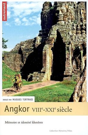 Angkor VIIIe-XXIe siècles