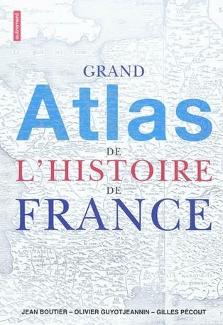 Grand atlas de l'histoire de France
