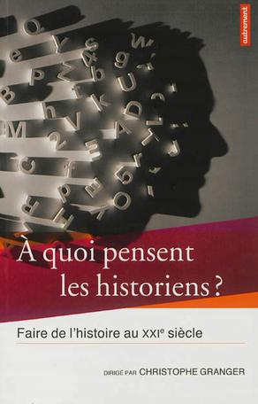 À quoi pensent les historiens?