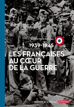 Les Françaises au cœur de la guerre
