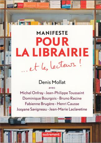 Manifeste pour la librairie... et les lecteurs!