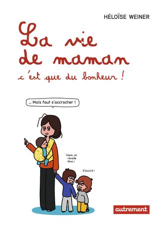 La vie de maman, c'est que du bonheur!