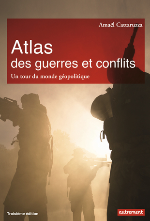 Atlas des guerres et conflits