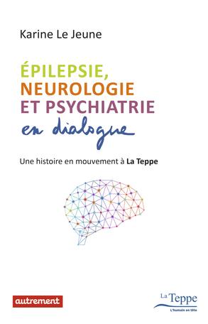 Epilepsie, neurologie et psychiatrie en dialogue