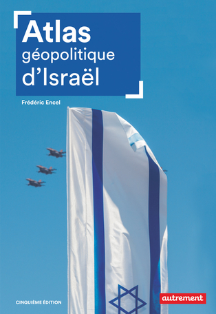 Atlas géopolitique d'Israël