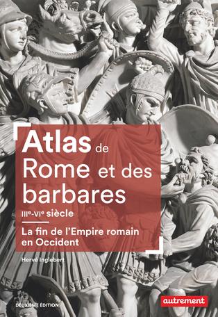 Atlas de Rome et des barbares (IIIe-VIe siècle)